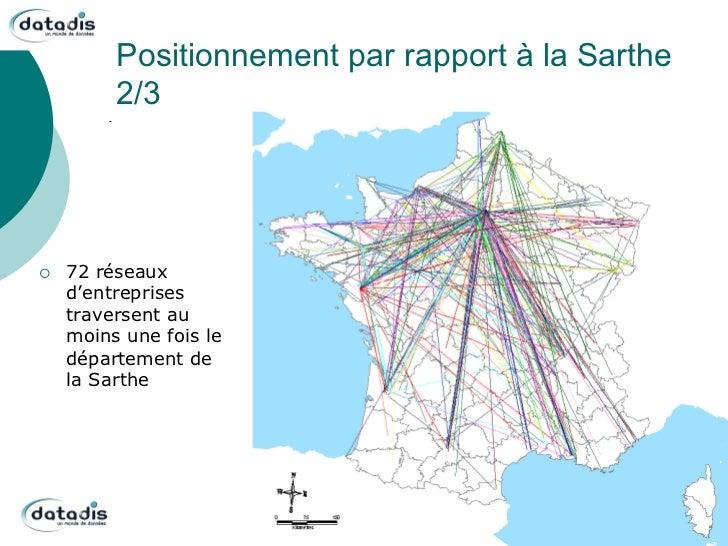 Positionnement par rapport à la Sarthe           2/3¡   72 réseaux      d'entreprises      traversent au      moins une ...