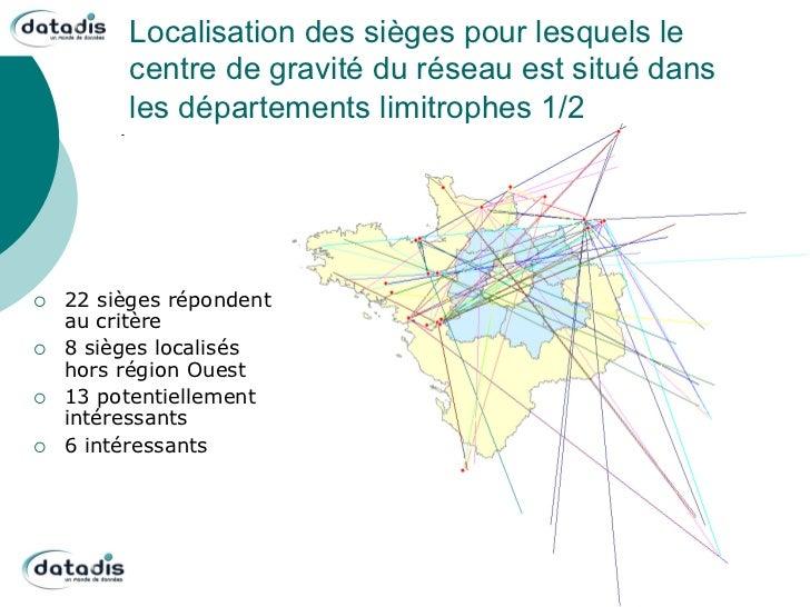 Localisation des sièges pour lesquels le           centre de gravité du réseau est situé dans           les départements l...
