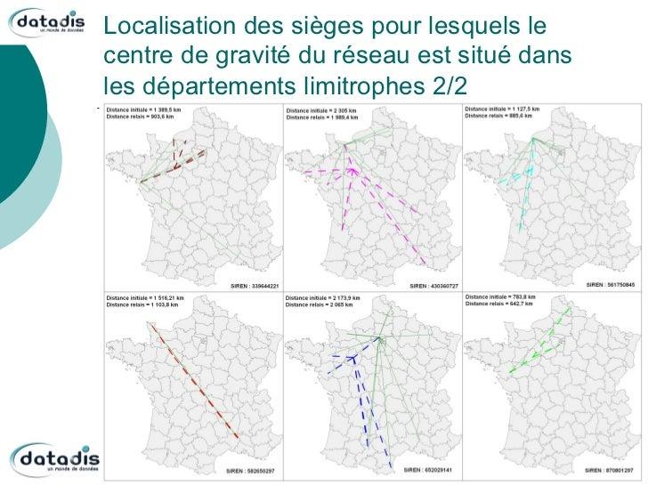 Localisation des sièges pour lesquels lecentre de gravité du réseau est situé dansles départements limitrophes 2/2