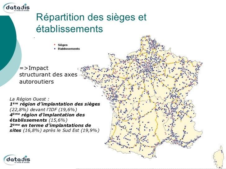 Répartition des sièges et           établissements   =>Impact   structurant des axes   autoroutiersLa Région Ouest :1ère r...