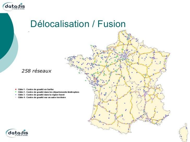 Délocalisation / Fusion258 réseaux