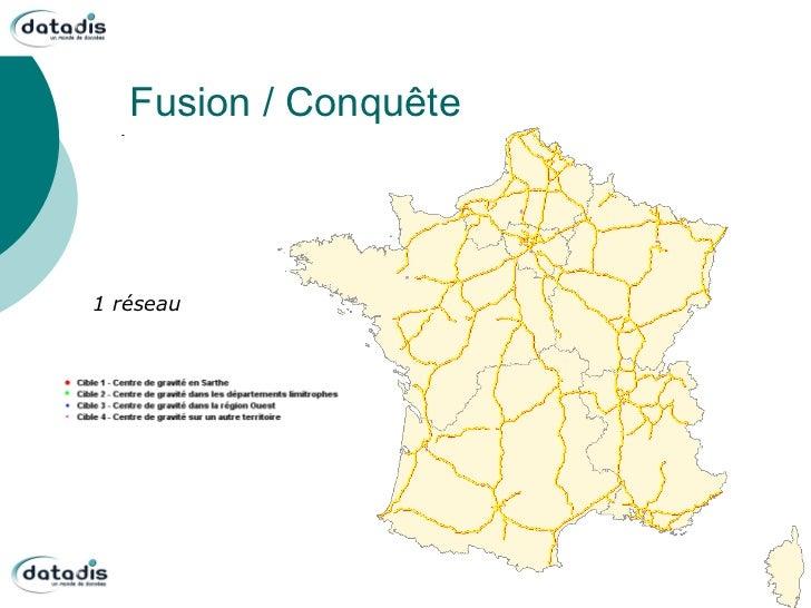 Fusion / Conquête1 réseau