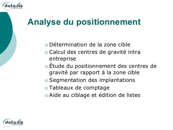 Analyse du positionnement   ¡ Détermination  de la zone cible   ¡ Calcul des centres de gravité intra       entreprise...