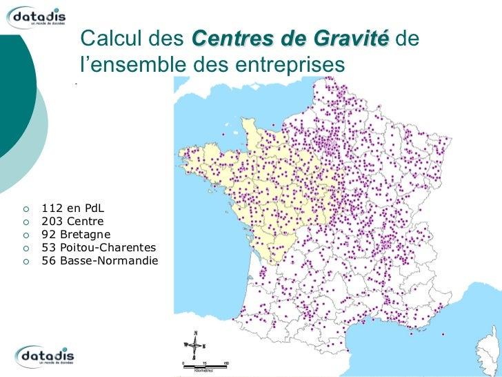 Calcul des Centres de Gravité de            l'ensemble des entreprises¡   112 en PdL¡   203 Centre¡   92 Bretagne¡...