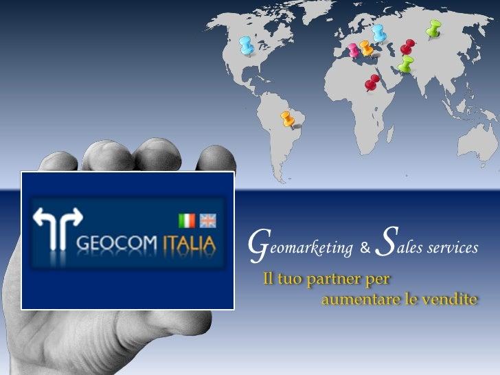 Geomarketing Sales services               &  Il tuo partner per           aumentare le vendite