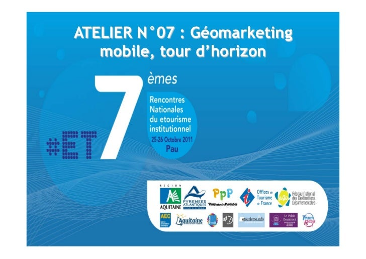 ATELIER N°07 : Géomarketing   mobile, tour d'horizon