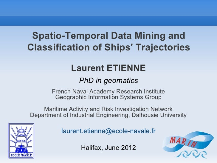 Spatio-Temporal Data Mining andClassification of Ships Trajectories               Laurent ETIENNE                  PhD in ...