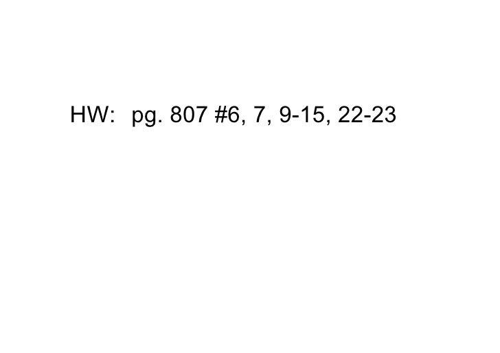 HW: pg.807#6,7,915,2223