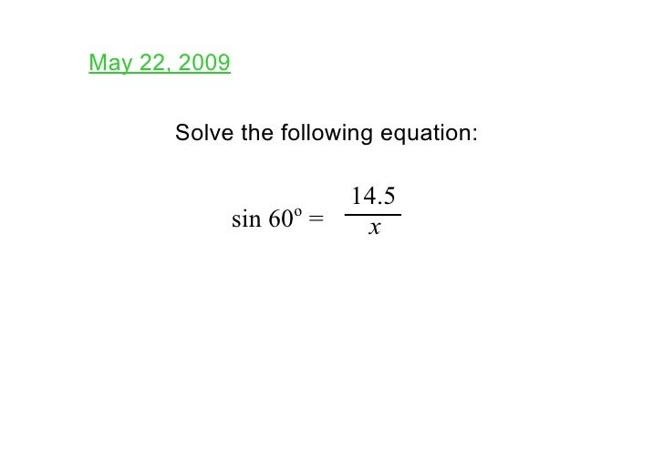 May 22, 2009         Solve the following equation:                        o                           14.5                ...