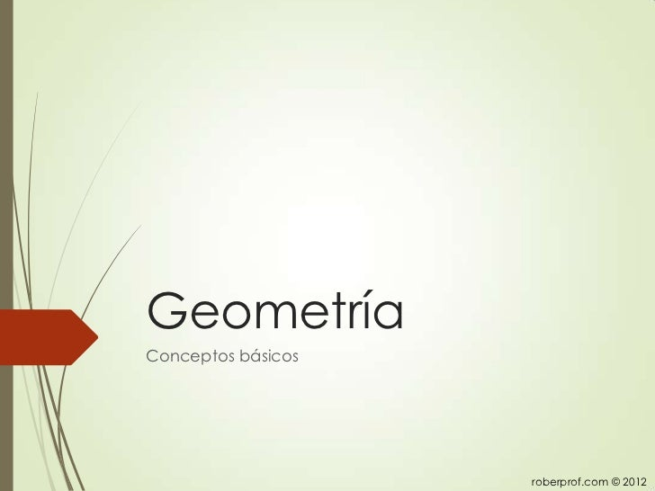 GeometríaConceptos básicos                    roberprof.com © 2012