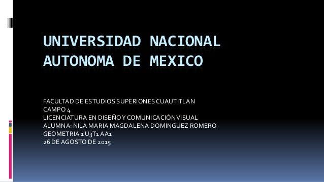 UNIVERSIDAD NACIONAL AUTONOMA DE MEXICO FACULTAD DE ESTUDIOS SUPERIONESCUAUTITLAN CAMPO 4 LICENCIATURA EN DISEÑOY COMUNICA...