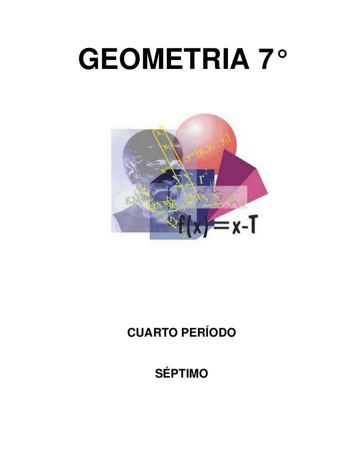 GEOMETRIA 7°<br />1301115535940<br />CUARTO PERÍODO<br />SÉPTIMO<br />PROGRAMA<br />CLASIFICACIÓN DE FIGURAS PLANAS<br />C...