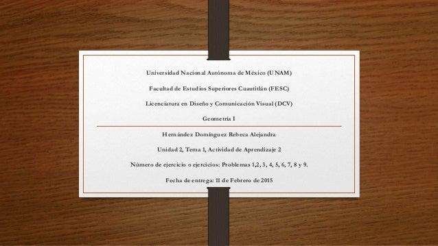 Universidad Nacional Autónoma de México (UNAM) Facultad de Estudios Superiores Cuautitlán (FESC) Licenciatura en Diseño y ...