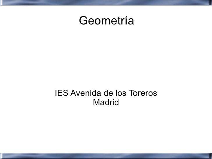 Geometría     IES Avenida de los Toreros          Madrid