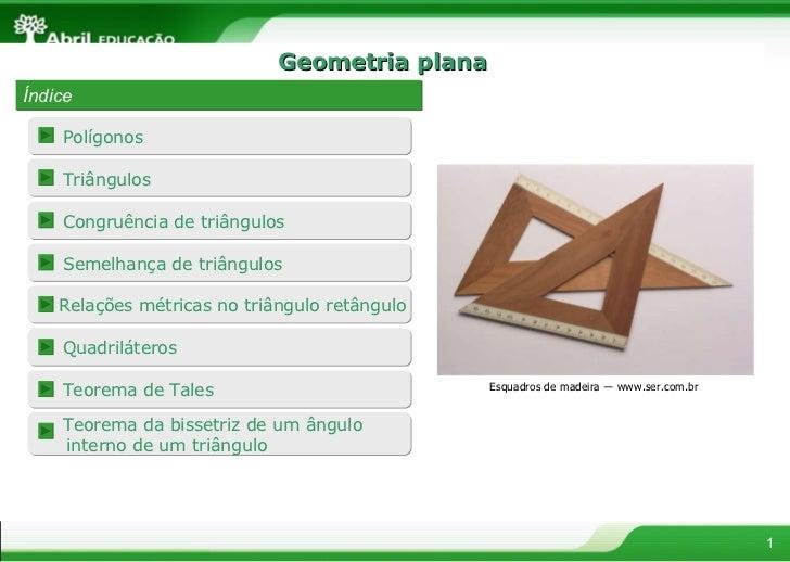 Geometria plana Índice Esquadros de madeira  ―  www.ser.com.br  Polígonos Semelhança de triângulos Triângulos Congruência ...