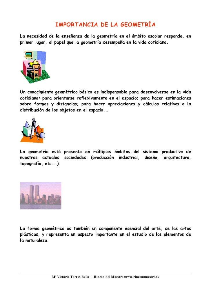 IMPORTANCIA DE LA GEOMETRÍA La necesidad de la enseñanza de la geometría en el ámbito escolar responde, en primer lugar, a...
