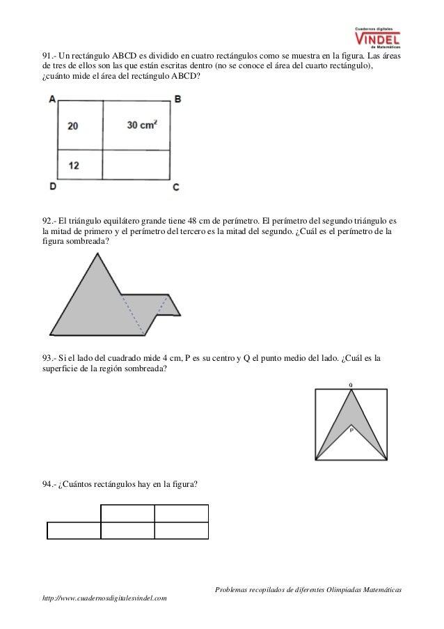 Problemas recopilados de diferentes Olimpiadas Matemáticas http://www.cuadernosdigitalesvindel.com 91.- Un rectángulo ABCD...