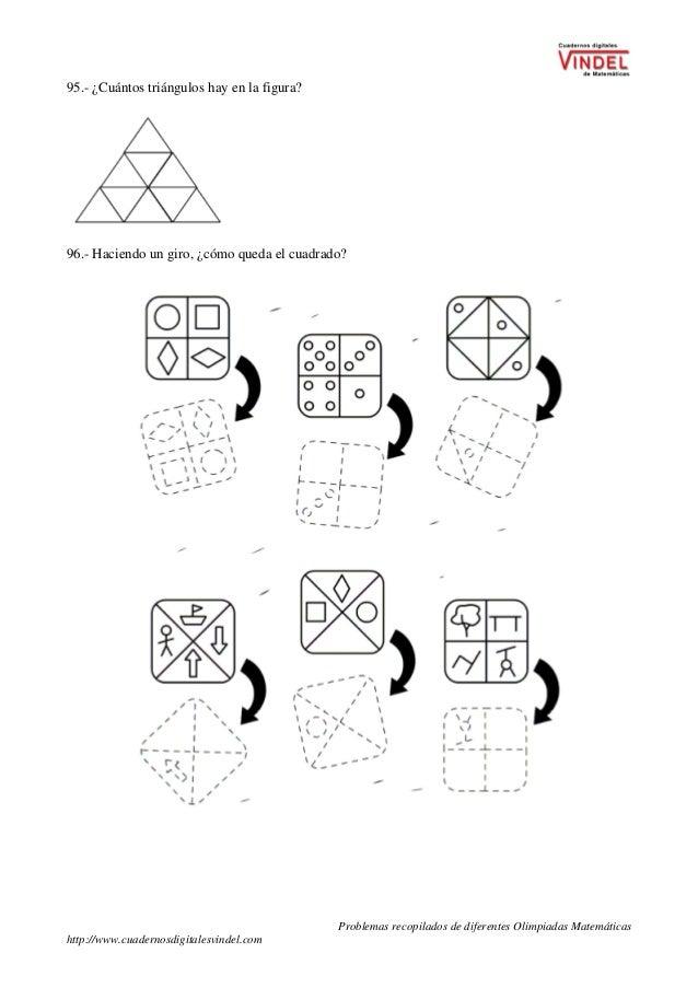Problemas recopilados de diferentes Olimpiadas Matemáticas http://www.cuadernosdigitalesvindel.com 95.- ¿Cuántos triángulo...