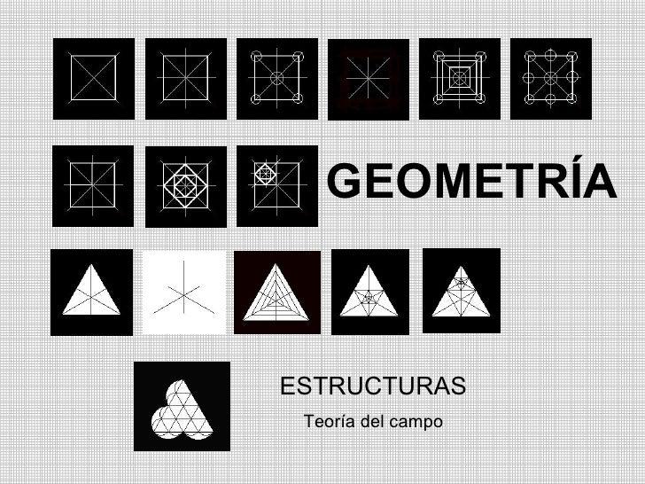 GEOMETRÍA ESTRUCTURAS Teoría del campo