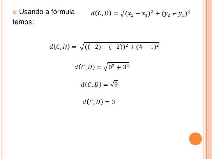  Usando a fórmula   ,temos: