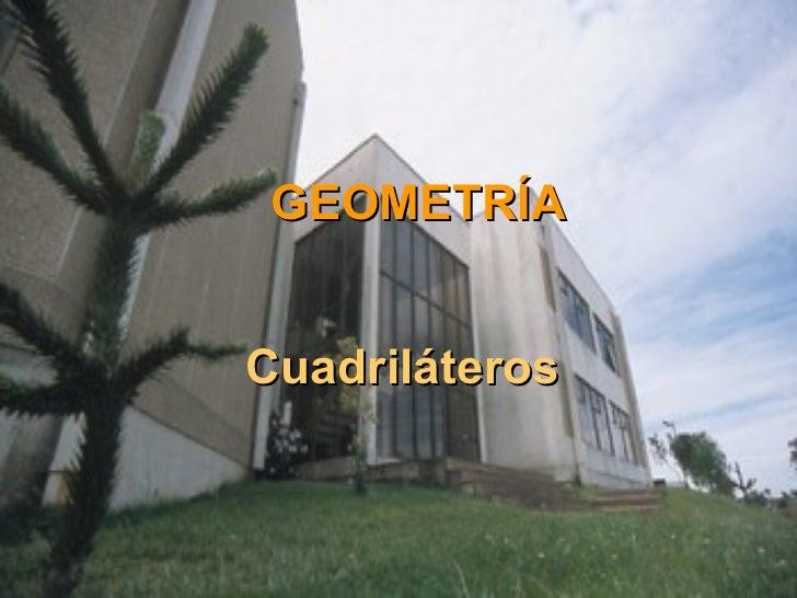 GEOMETRÍA Cuadriláteros