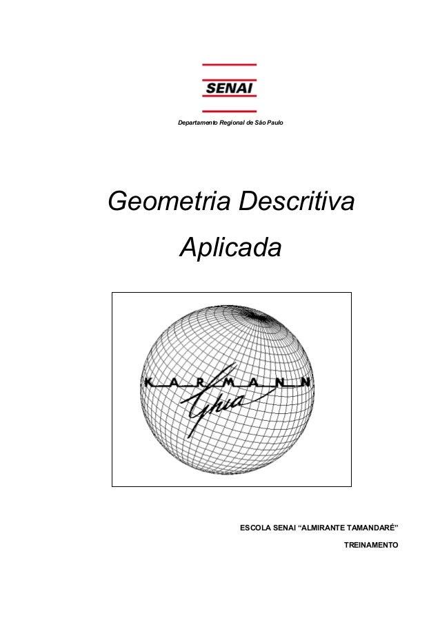 """Departamento Regional de São Paulo Geometria Descritiva Aplicada ESCOLA SENAI """"ALMIRANTE TAMANDARÉ"""" TREINAMENTO"""
