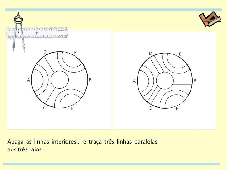 Apaga as linhas interiores… e traça três linhas paralelas aos três raios .