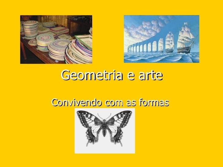 Geometria e arte Convivendo com as formas