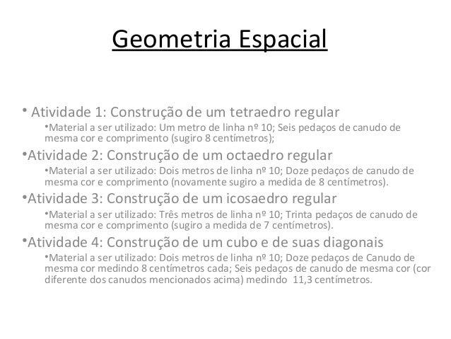 Geometria Espacial • Atividade 1: Construção de um tetraedro regular •Material a ser utilizado: Um metro de linha nº 10; S...