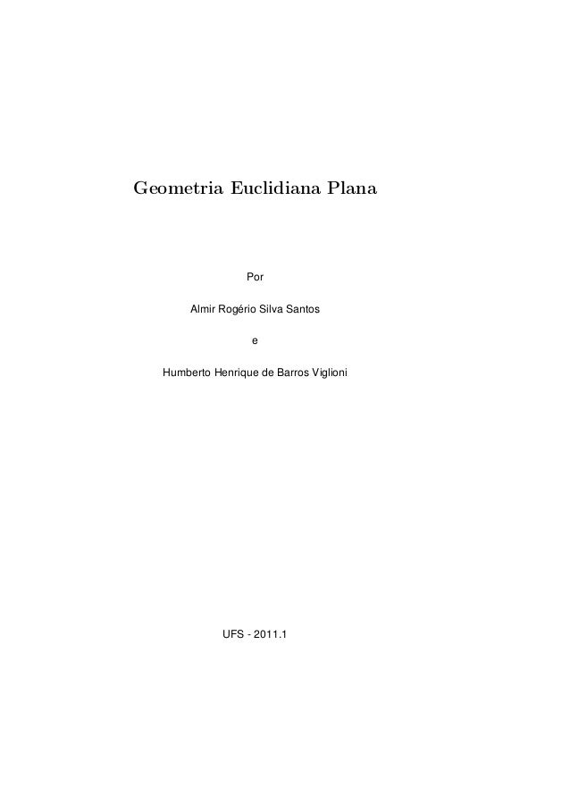 Geometria Euclidiana Plana Por Almir Rogério Silva Santos e Humberto Henrique de Barros Viglioni UFS - 2011.1