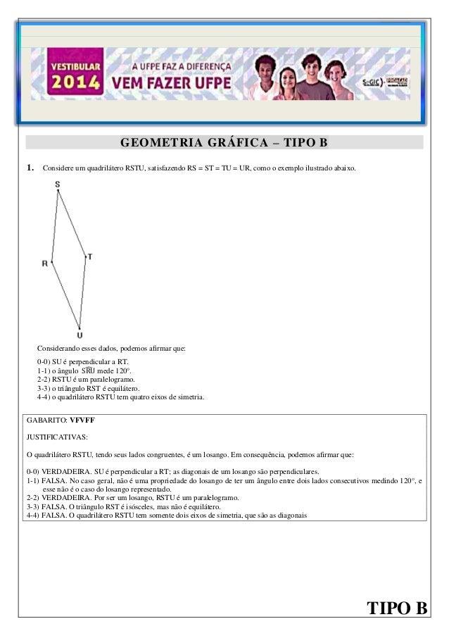 1  GEOMETRIA GRÁFICA – TIPO A  GEOMETRIA GRÁFICA – TIPO B 1.  Considere um quadrilátero RSTU, satisfazendo RS = ST = TU = ...