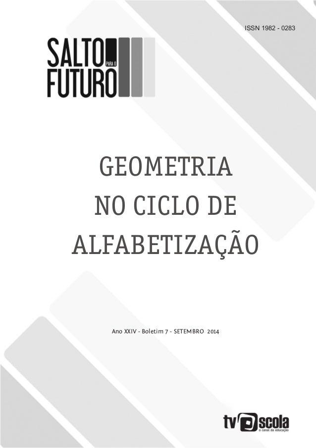 ISSN 1982 - 0283 GEOMETRIA NO CICLO DE ALFABETIZAÇÃO Ano XXIV - Boletim 7 - SETEMBRO 2014