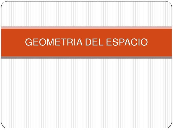 GEOMETRIA DEL ESPACIO<br />