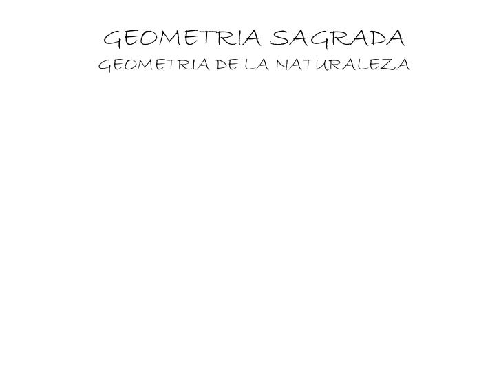 GEOMETRIA SAGRADA GEOMETRIA DE LA NATURALEZA