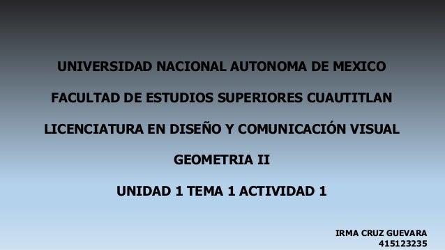 UNIVERSIDAD NACIONAL AUTONOMA DE MEXICO FACULTAD DE ESTUDIOS SUPERIORES CUAUTITLAN LICENCIATURA EN DISEÑO Y COMUNICACIÓN V...