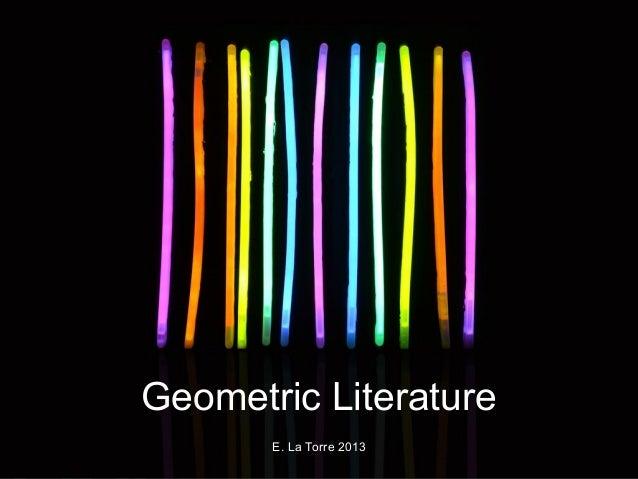 Geometric Literature E. La Torre 2013