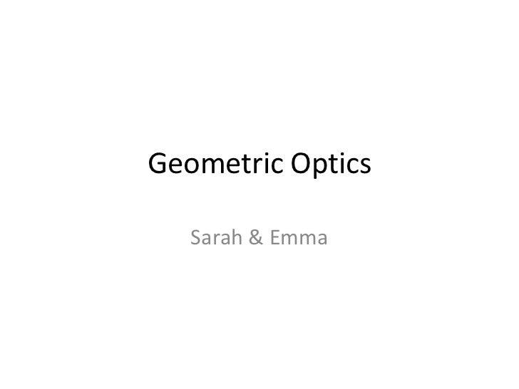 Geometric Optics   Sarah & Emma