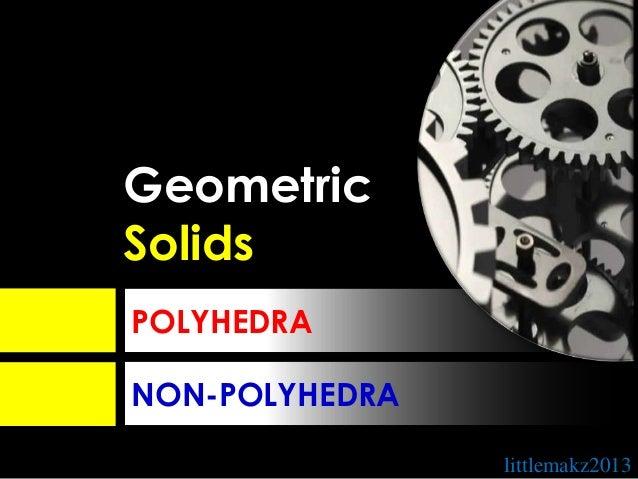GeometricSolidsPOLYHEDRANON-POLYHEDRA                littlemakz2013