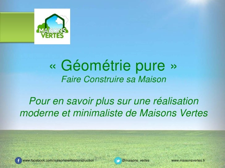 « Géométrie pure »                      Faire Construire sa Maison Pour en savoir plus sur une réalisationmoderne et minim...