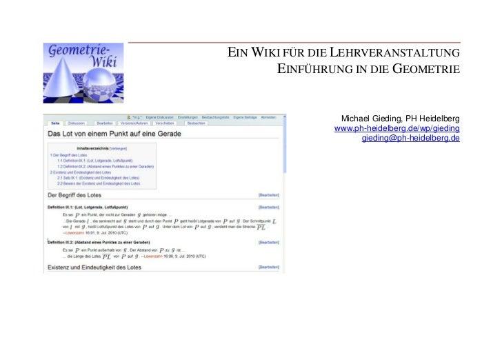 EIN WIKI FÜR DIE LEHRVERANSTALTUNG       EINFÜHRUNG IN DIE GEOMETRIE                Michael Gieding, PH Heidelberg        ...