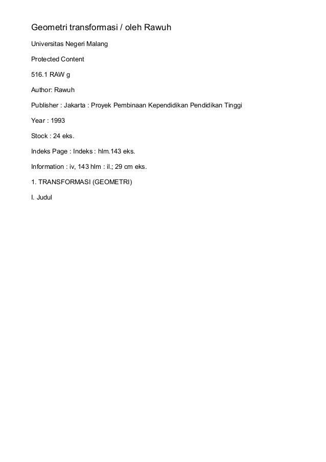 Geometri transformasi / oleh Rawuh Universitas Negeri Malang Protected Content 516.1 RAW g Author: Rawuh Publisher : Jakar...