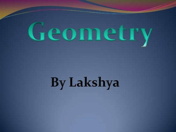 Geometry<br />By Lakshya<br />