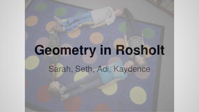 Geometry in Rosholt Sarah, Seth, Adi, Kaydence