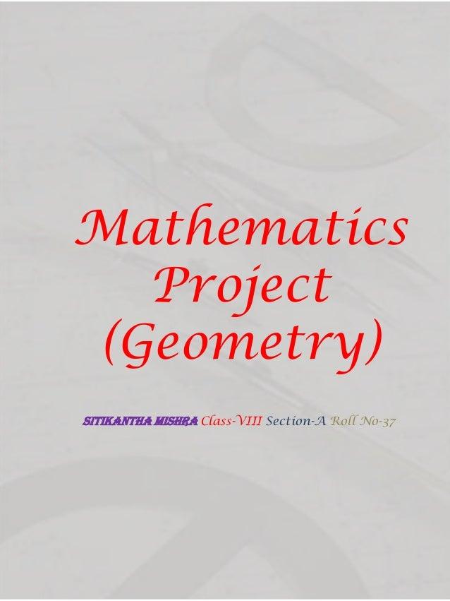 Mathematics Project (Geometry) SITIKANThA MISHRA Class-VIII Section-A Roll No-37