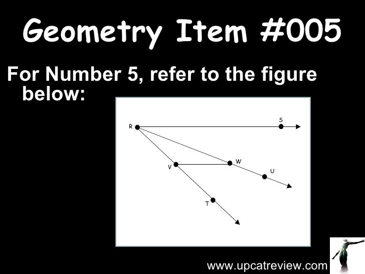 Geometry Item #005 For Number 5, refer to the figure below: www.upcatreview.com