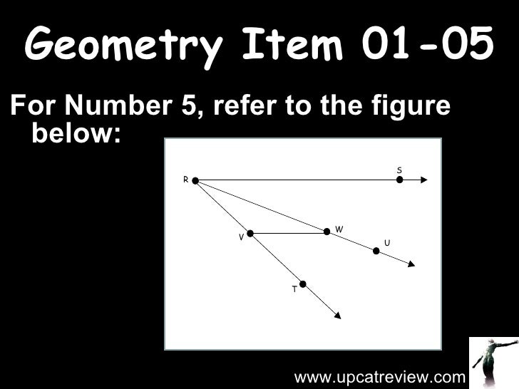 Geometry Item 01-05 For Number 5, refer to the figure below: www.upcatreview.com