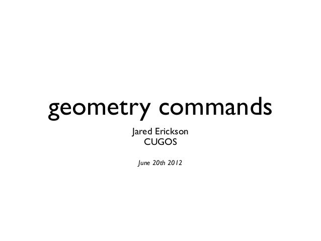 geometry commands Jared Erickson CUGOS June 20th 2012