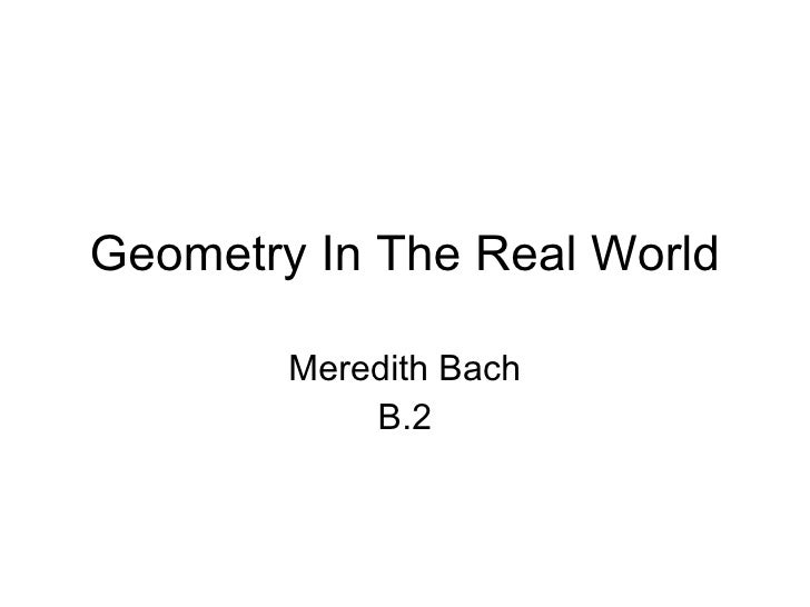 Geometry In The Real World Meredith Bach B.2