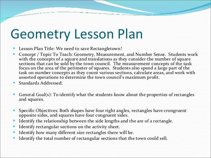 Geometry Lesson Plan <ul><li>Lesson Plan Title: We need to save Rectangletown! </li></ul><ul><li>Concept / Topic To Teach:...