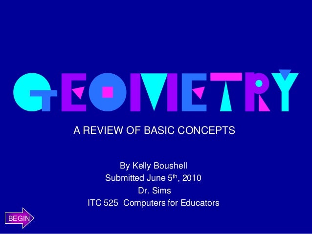 A REVIEW OF BASIC CONCEPTS                 By Kelly Boushell              Submitted June 5th, 2010                      Dr...